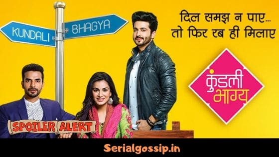 KUNDALI BHAGYA UPCOMING STORY, LATEST GOSSIP, NEWS, TWIST